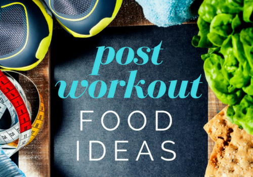 Post Workout Food Ideas